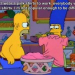 Homer Simpson Doesn't Feel Popular Enough For Pink Shirts