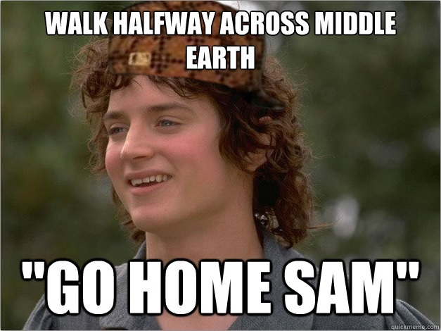 Scumbag Frodo Meme In Lord Of The Rings scumbag frodo meme in lord of the rings