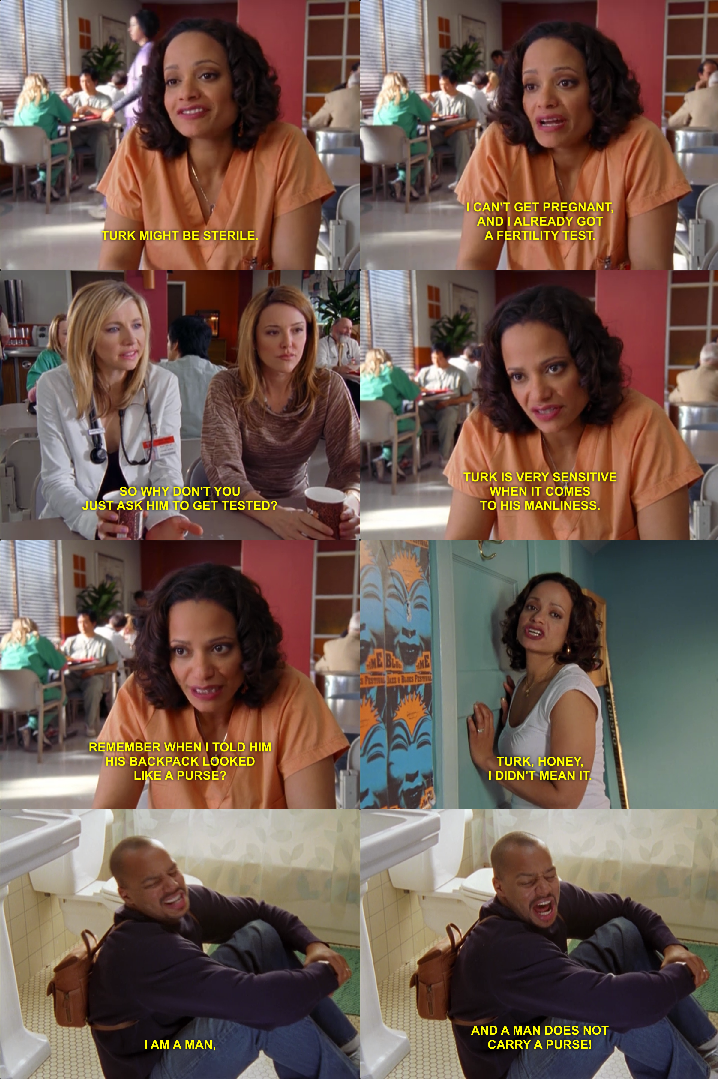 Carla Doesn T Want To Tell Turk The Bad News Because He S Very Sensitive Of His Manliness On Scrubs