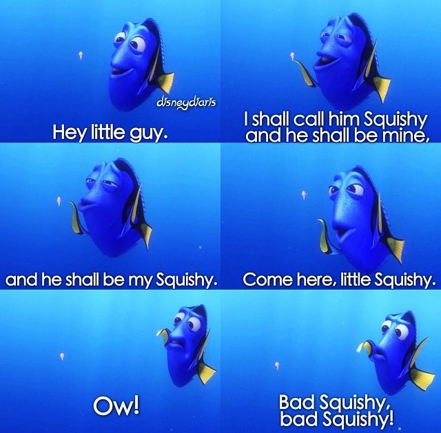Squishy Quote : I Shall Call Him Squishy and He Shall Be Mine, and He Shall Be My Squishy Quote By Dory In ...