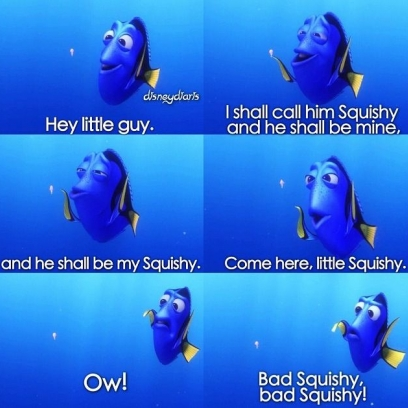 I shall call her SQUISHY and she shall be mine and she shall be My ...
